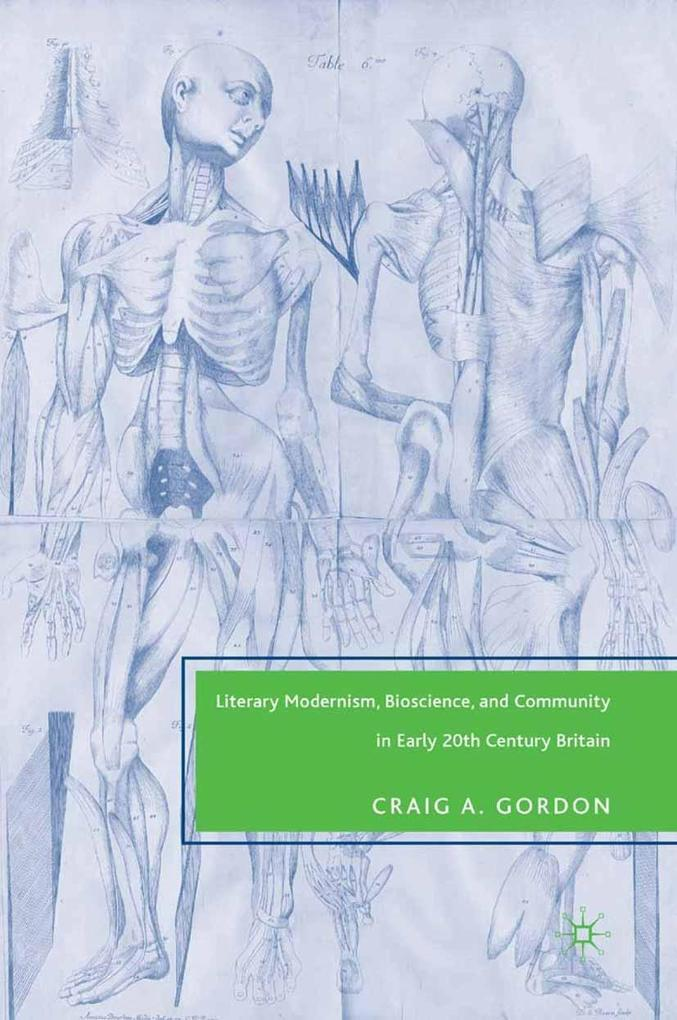 Literary Modernism, Bioscience, and Community in Early 20th Century Britain.pdf