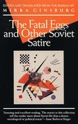 The Fatal Eggs and Other Soviet Satire