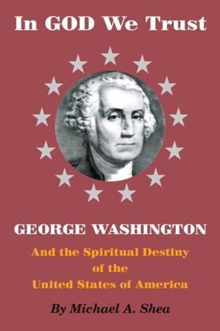 In GOD We Trust: George Washington and the Spiritual Destiny of the United States of America.pdf