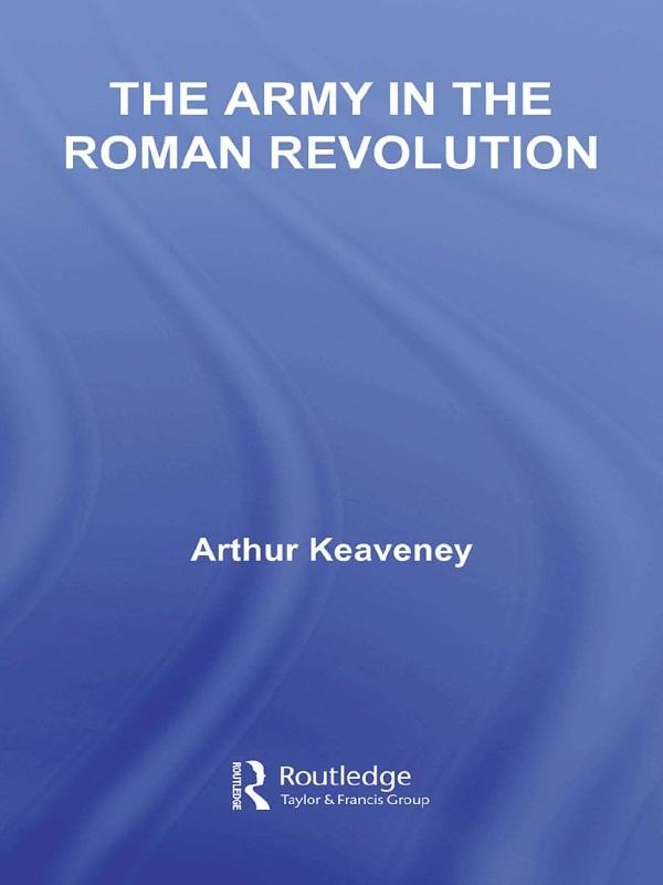 The Army in the Roman Revolution.pdf