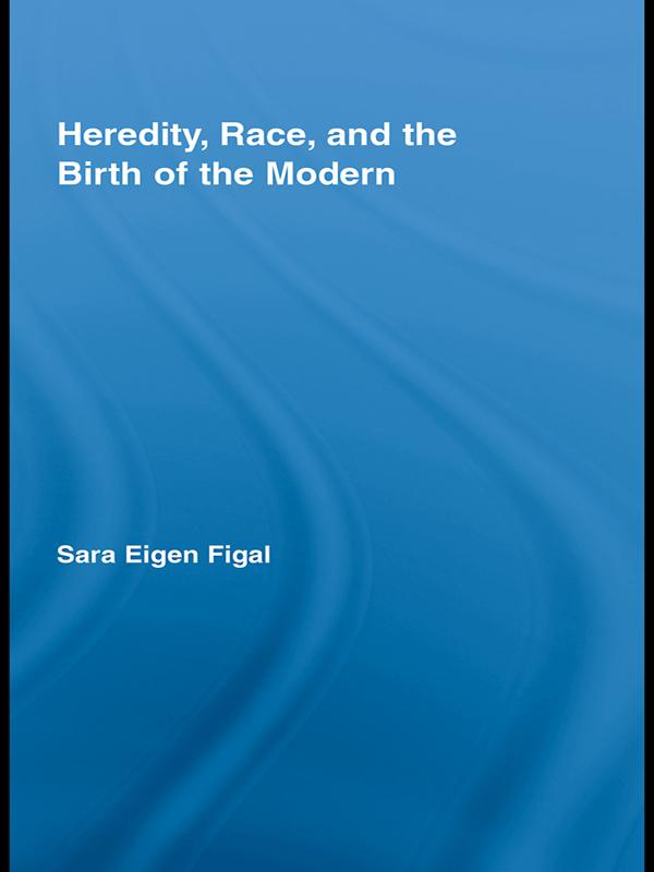 Heredity, Race, and the Birth of the Modern.pdf