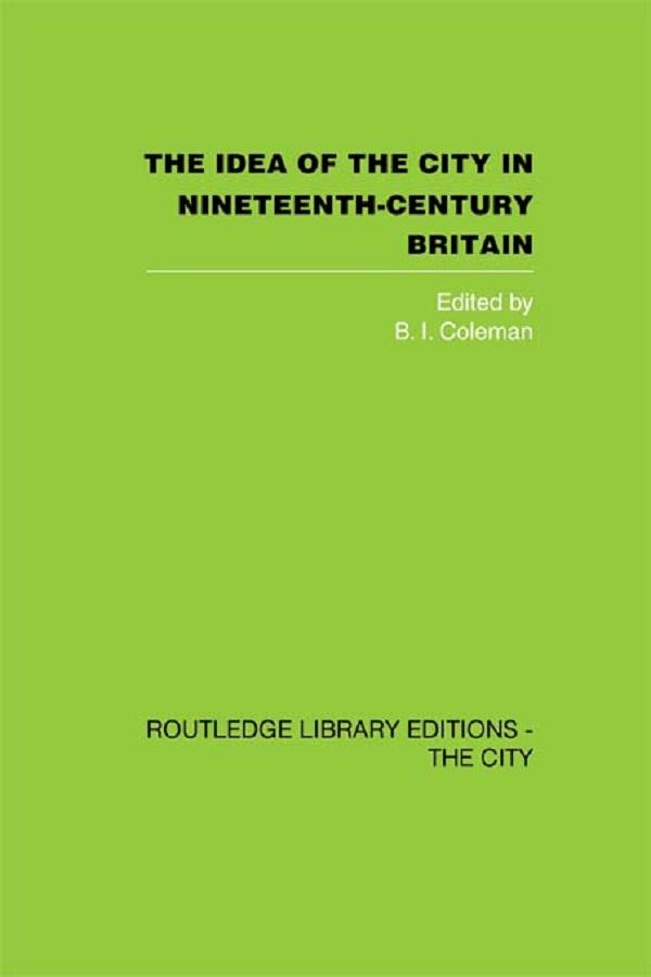 The Idea of the City in Nineteenth-Century Britain.pdf