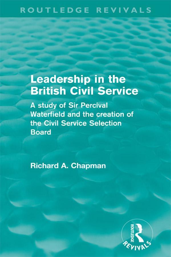 Leadership in the British Civil Service (Routledge Revivals).pdf