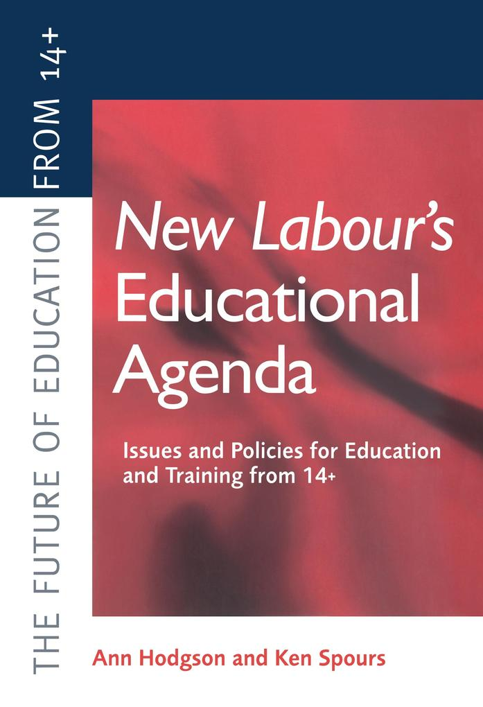 New Labours New Educational Agenda: Issues and Policies for Education and Training at 14+.pdf