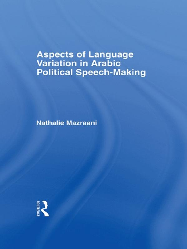 Aspects of Language Variation in Arabic Political Speech-Making.pdf