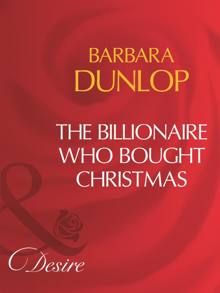 The Billionaire Who Bought Christmas (Mills & Boon Desire).pdf