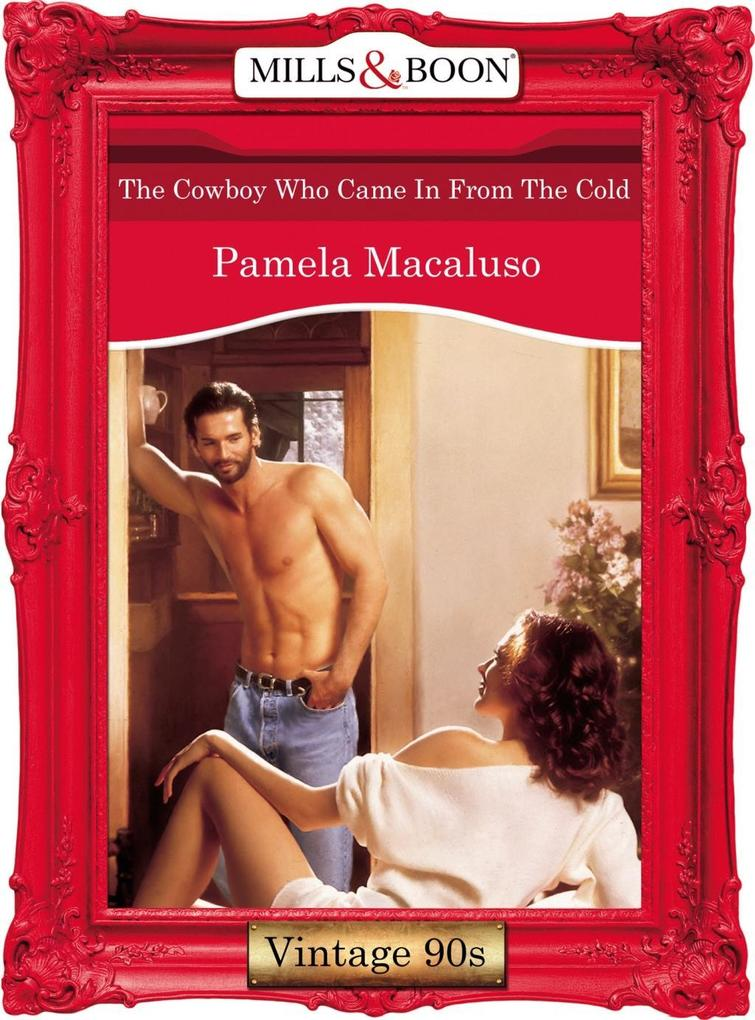 The Cowboy Who Came In From The Cold (Mills & Boon Vintage Desire).pdf