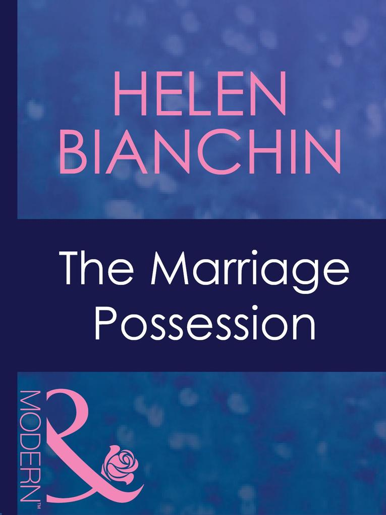 The Marriage Possession (Mills & Boon Modern) (Wedlocked!, Book 64).pdf