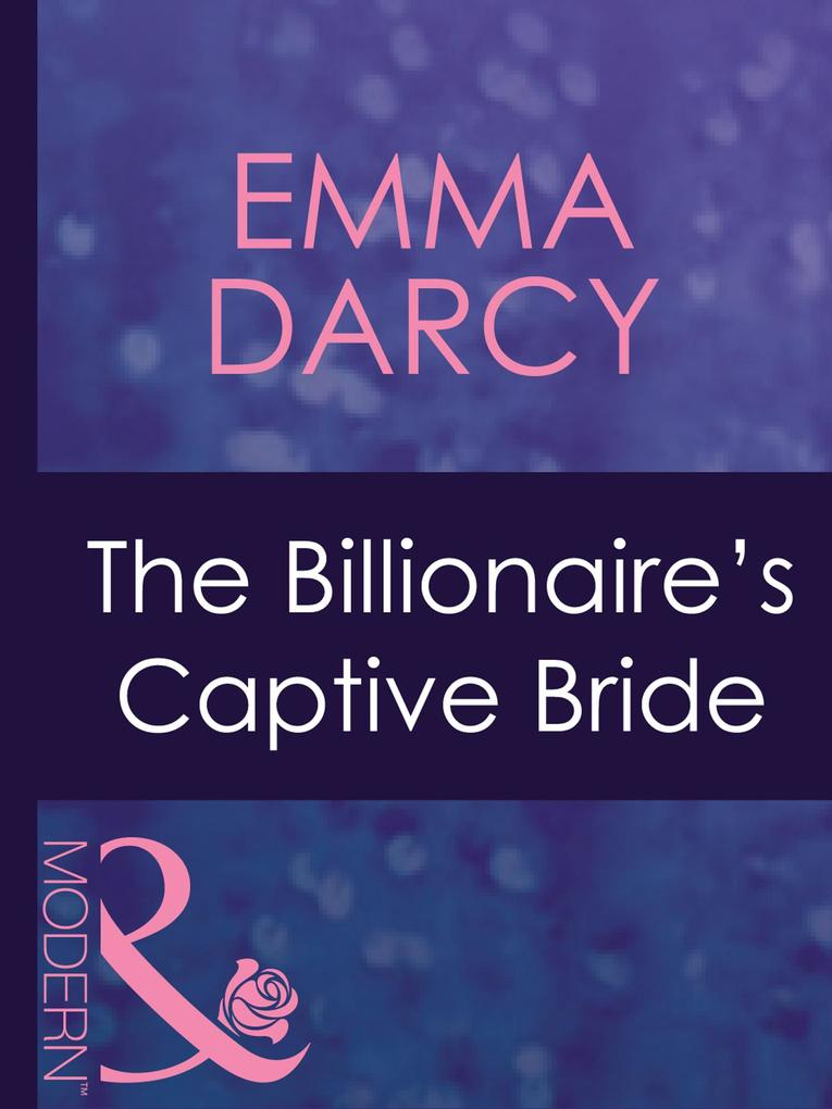 The Billionaires Captive Bride (Mills & Boon Modern) (Ruthless, Book 16).pdf
