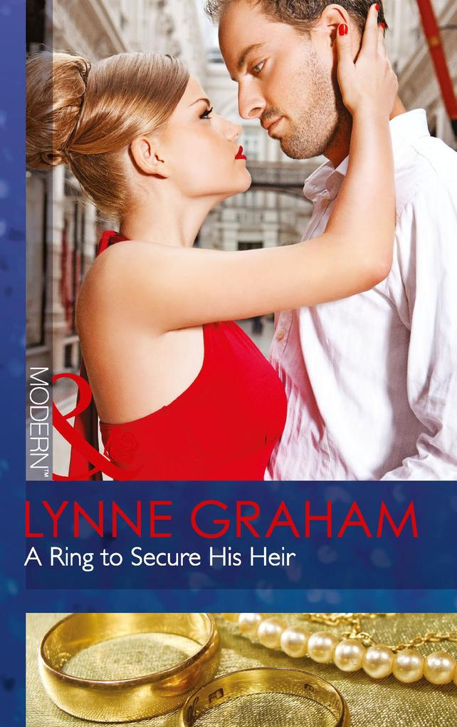 A Ring to Secure His Heir (Mills & Boon Modern).pdf