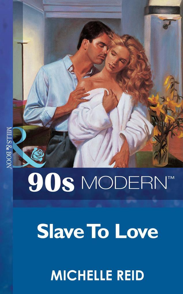 Slave To Love (Mills & Boon Vintage 90s Modern).pdf
