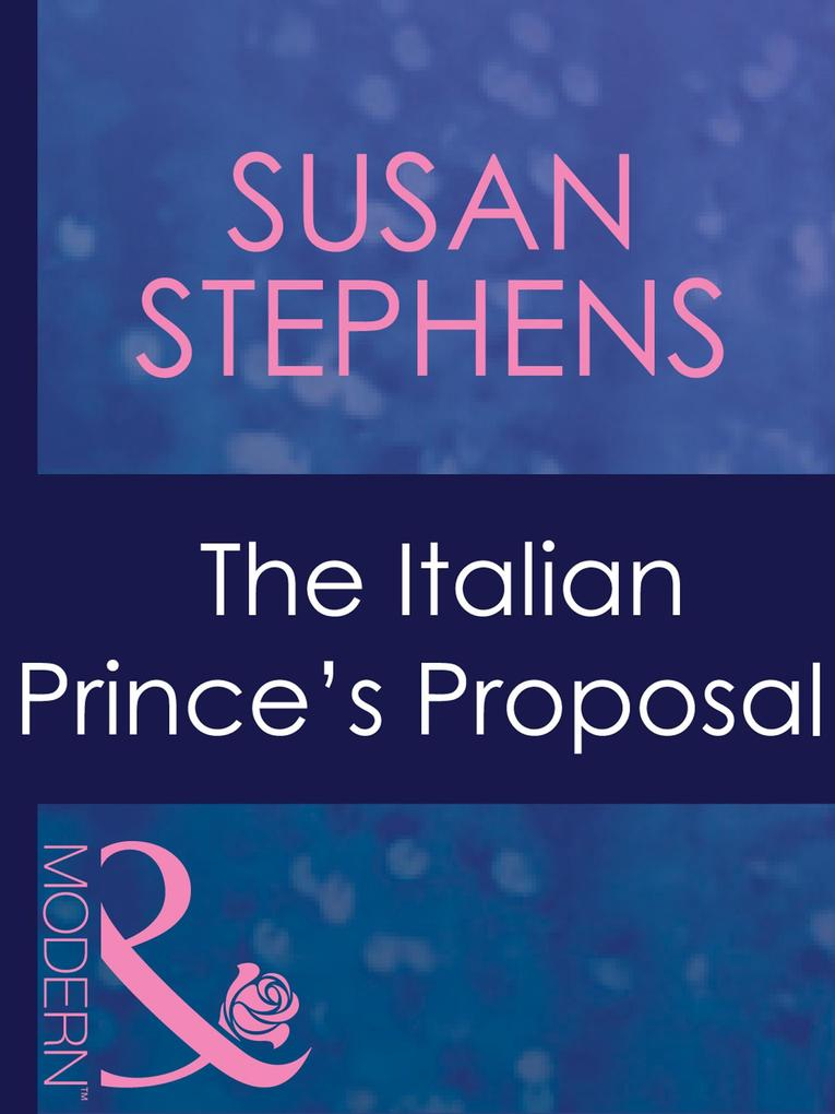 The Italian Princes Proposal (Mills & Boon Modern) (Married by Christmas, Book 1).pdf