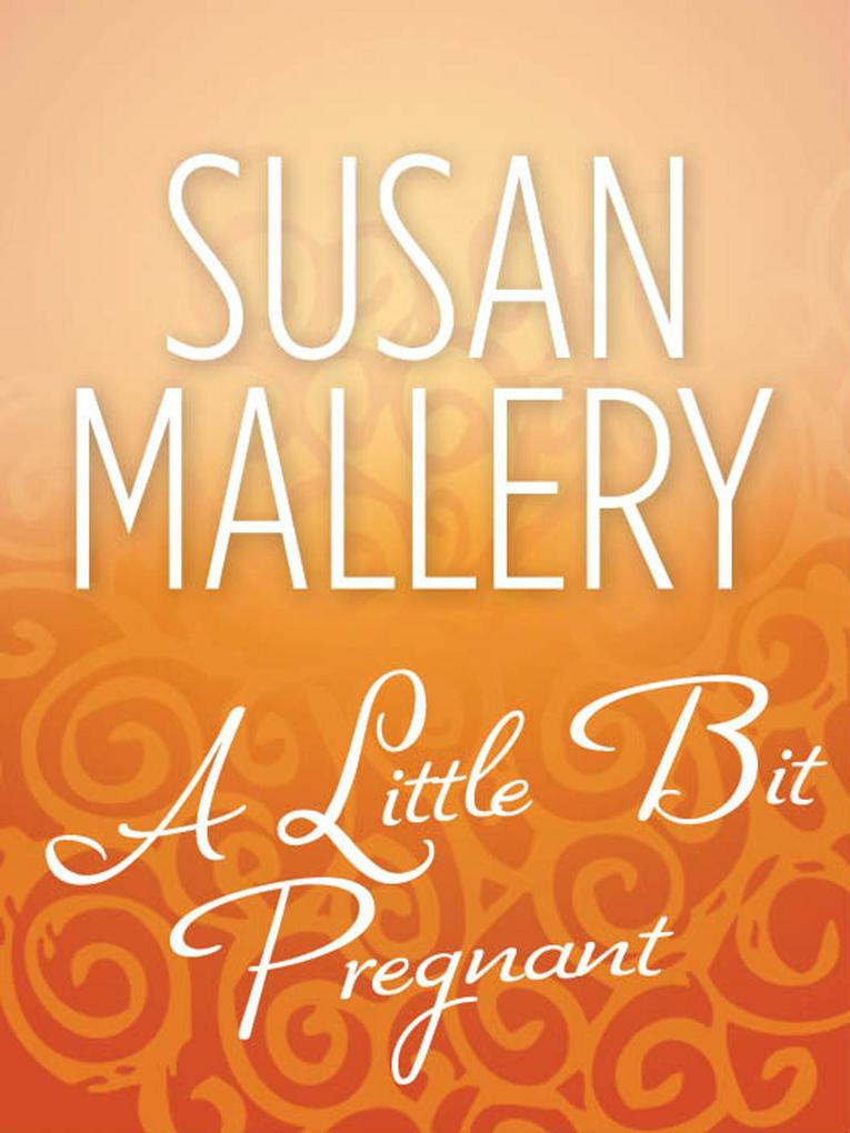 A Little Bit Pregnant (Mills & Boon M&B) (Readers Ring, Book 5).pdf