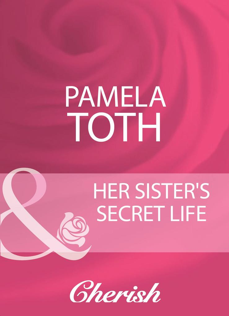 Her Sisters Secret Life (Mills & Boon Cherish) (Reunited, Book 9).pdf