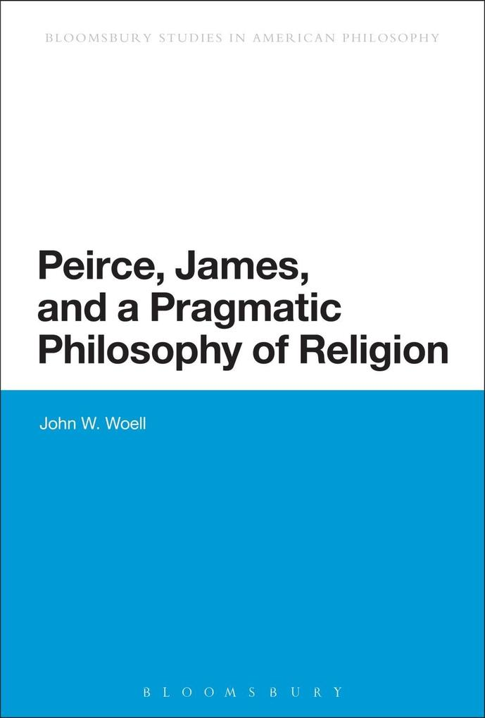 Peirce, James, and a Pragmatic Philosophy of Religion.pdf