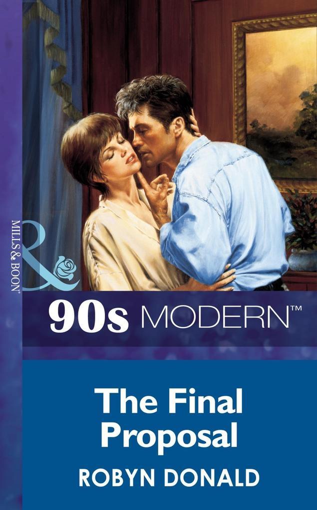 The Final Proposal (Mills & Boon Vintage 90s Modern).pdf