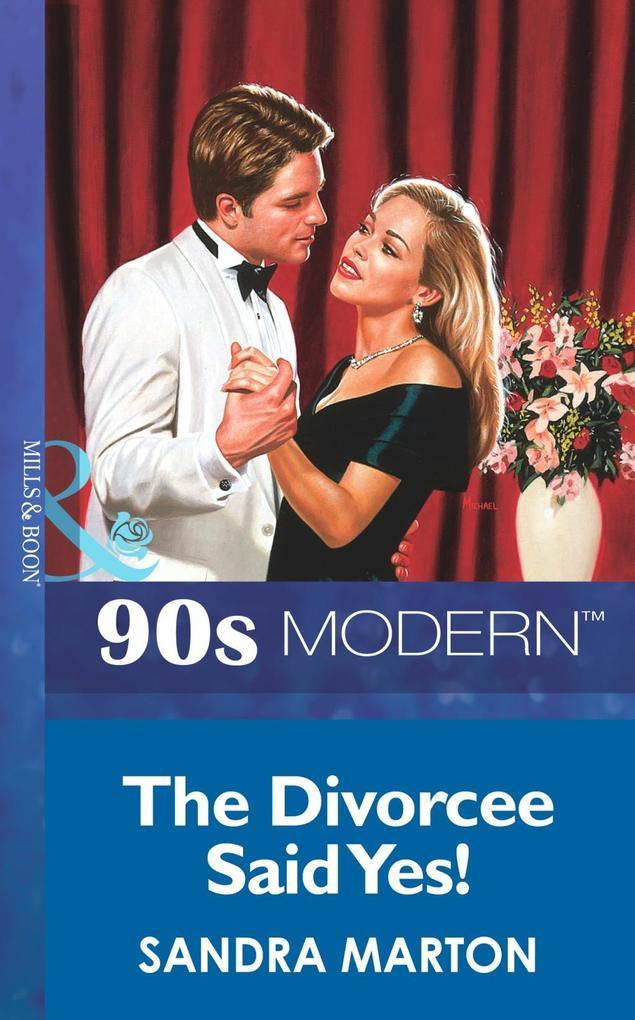 The Divorcee Said Yes! (Mills & Boon Vintage 90s Modern).pdf
