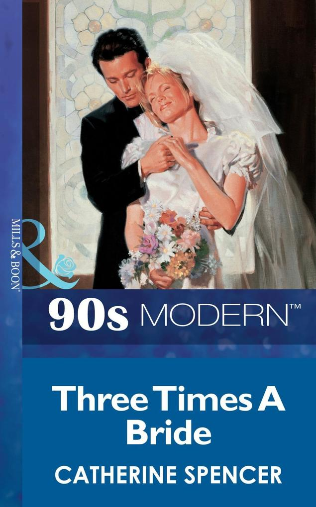 Three Times A Bride (Mills & Boon Vintage 90s Modern).pdf