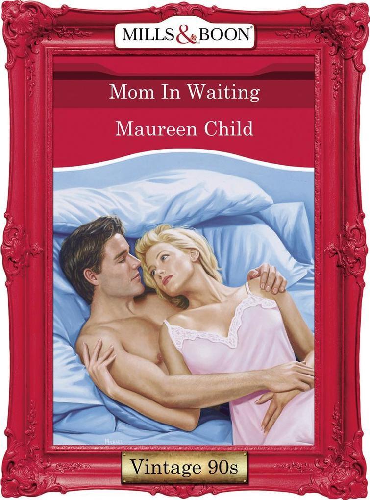 Mom In Waiting (Mills & Boon Vintage Desire).pdf
