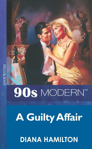 A Guilty Affair (Mills & Boon Vintage 90s Modern).pdf