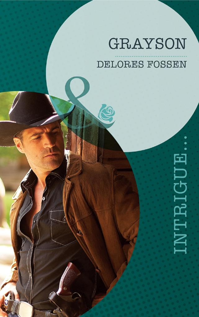 Grayson (Mills & Boon Intrigue) (The Lawmen of Silver Creek Ranch, Book 1).pdf