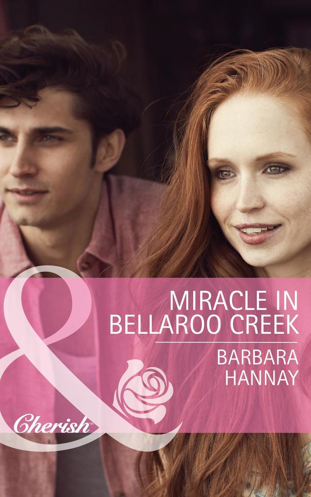 Miracle in Bellaroo Creek (Mills & Boon Cherish) (Bellaroo Creek!, Book 2).pdf