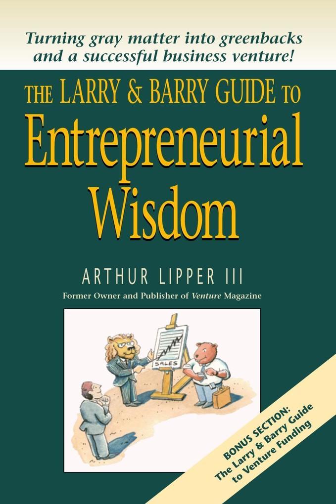 Larry & Barry Guide to Entrepreneurial Wisdom.pdf
