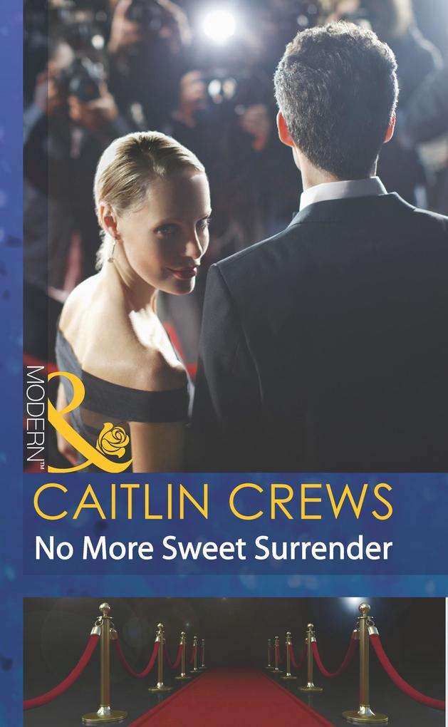 No More Sweet Surrender (Mills & Boon Modern) (Scandal in the Spotlight, Book 4).pdf