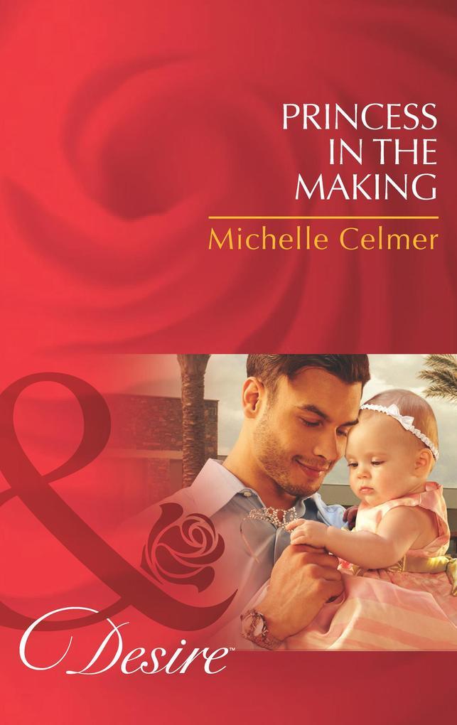 Princess in the Making (Mills & Boon Desire).pdf