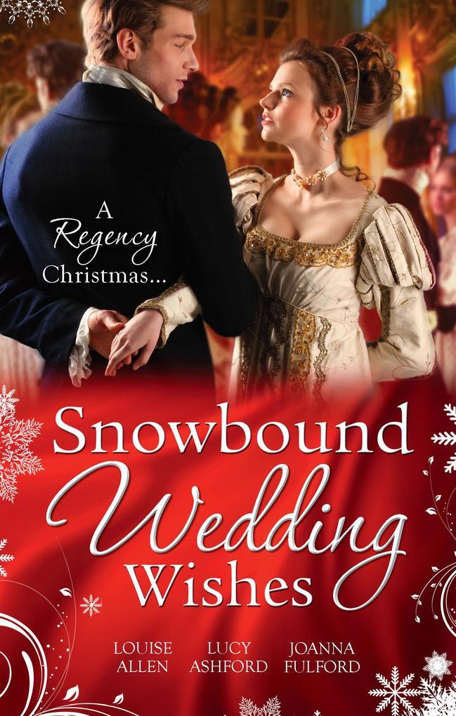 Snowbound Wedding Wishes: An Earl Beneath the Mistletoe / Twelfth Night Proposal / Christmas at Oakhurst Manor (Mills & Boon M&B).pdf