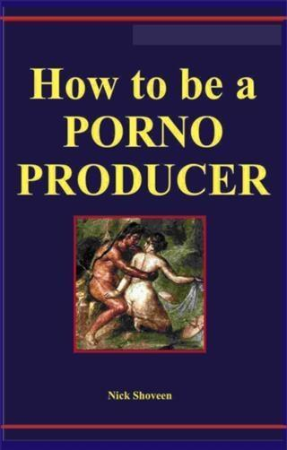 How to be a Porno Producer.pdf