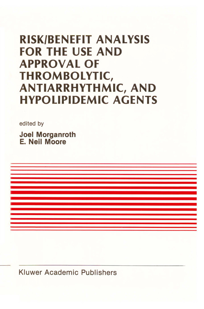 Risk/Benefit Analysis for the Use and Approval of Thrombolytic, Antiarrhythmic, and Hypolipidemic Agents: Proceedings of the Ninth Annual Symposium on als Buch (gebunden)