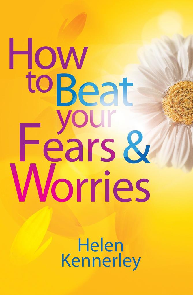 How to Beat Your Fears and Worries.pdf