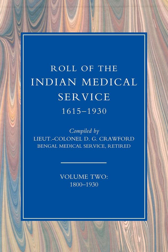 Roll of the Indian Medical Service 1615-1930 - Volume 2.pdf