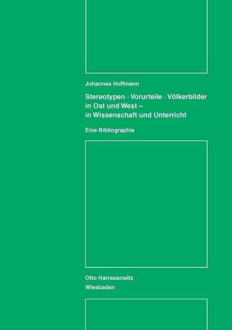 Stereotypen - Vorurteile - Völkerbilder in Ost und West - in Wissenschaft und Unterricht.pdf