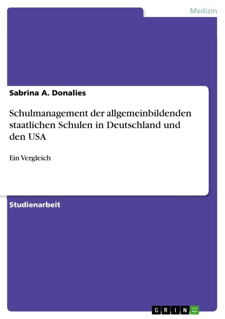 Schulmanagement der allgemeinbildenden staatlichen Schulen in Deutschland und den USA.pdf