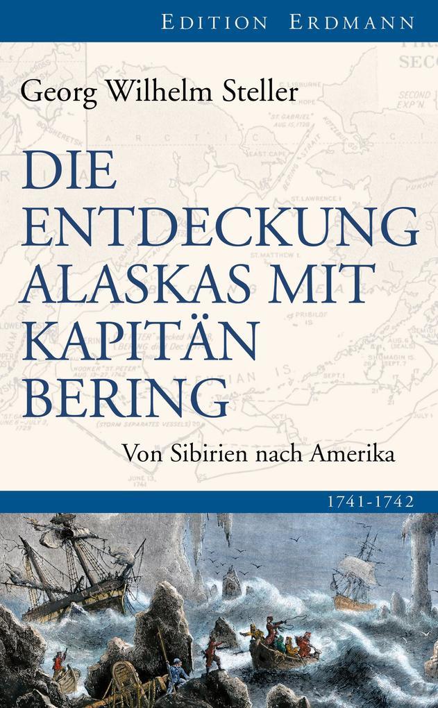 Die Entdeckung Alaskas mit Kapitän Bering als eBook epub