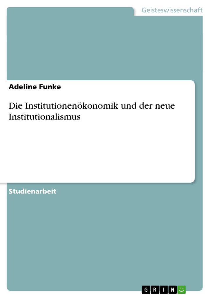 Die Institutionenökonomik und der neue Institutionalismus.pdf