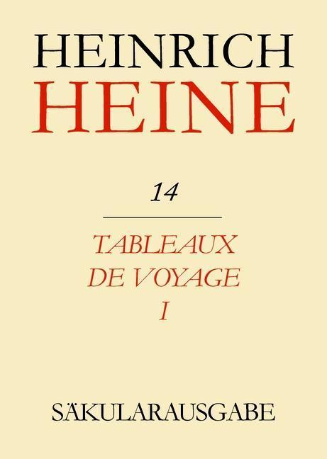 Klassik Stiftung Weimar und Centre National de la Recherche Scientifique, : Heinrich Heine Säkularausgabe - Tableaux de voyage I.pdf