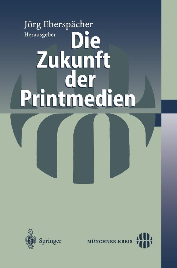 Die Zukunft der Printmedien als Buch (kartoniert)
