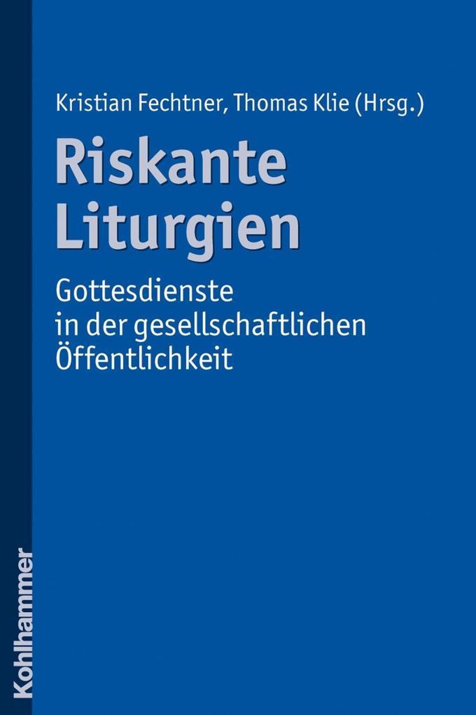 Riskante Liturgien - Gottesdienste in der gesellschaftlichen Öffentlichkeit.pdf