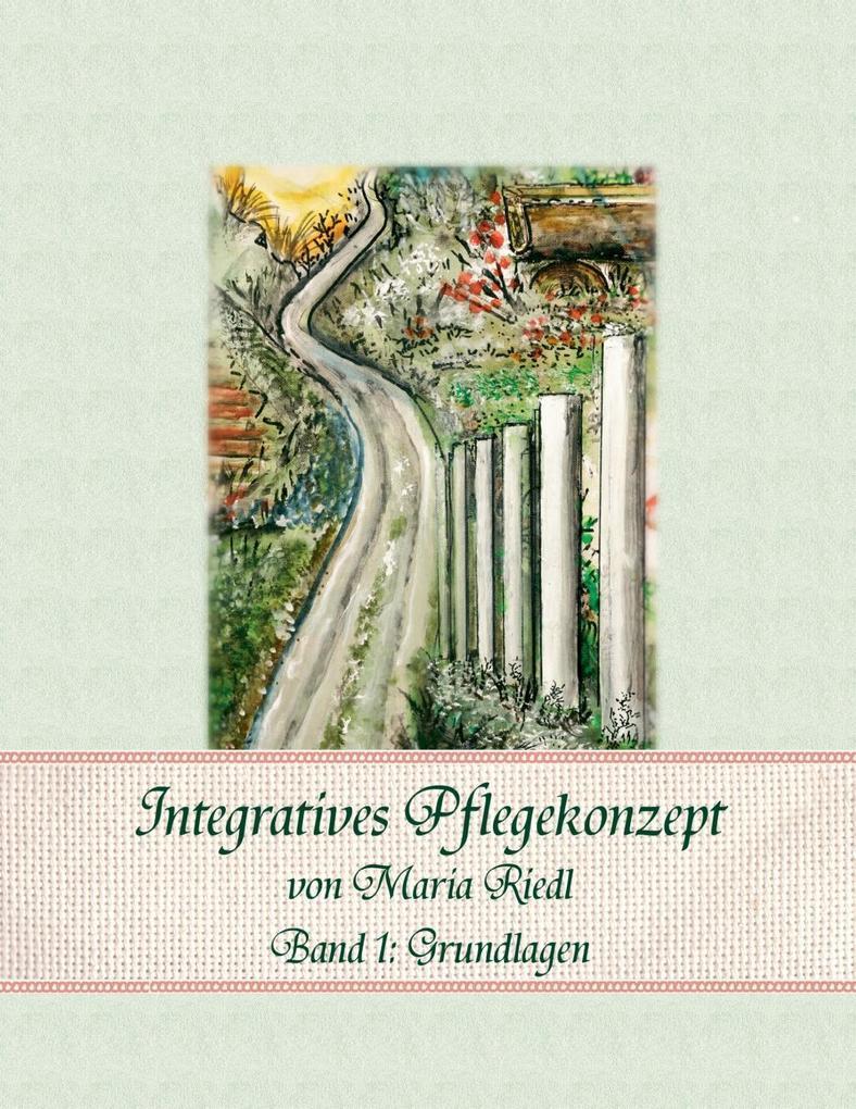 Integratives Pflegekonzept, Band 1: Grundlagen.pdf