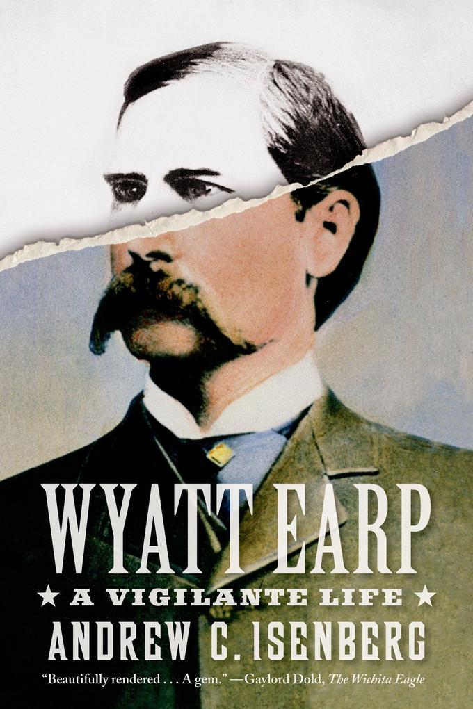 Wyatt Earp: A Vigilante Life.pdf