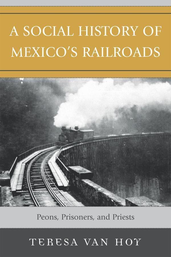 A Social History of Mexicos Railroads.pdf