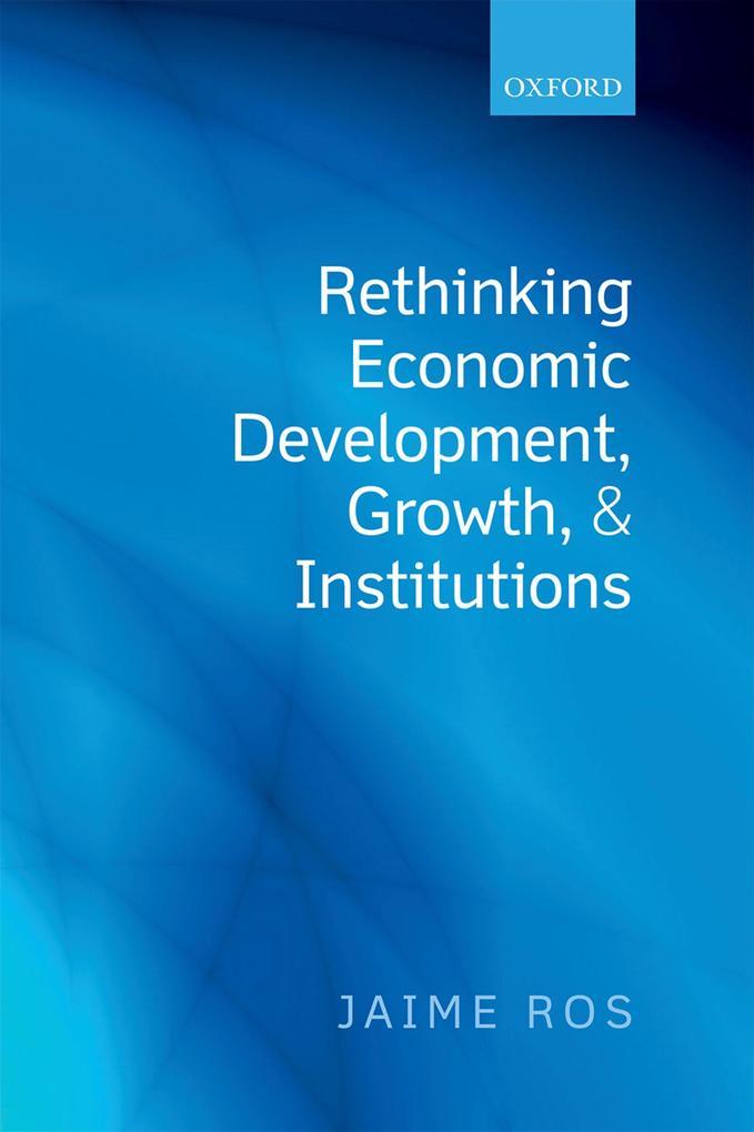 Rethinking Economic Development, Growth, and Institutions.pdf