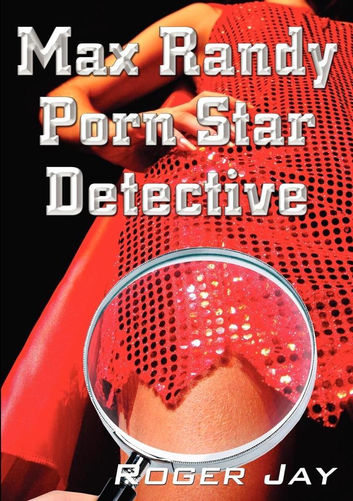 Max Randy Porn Star Detective.pdf