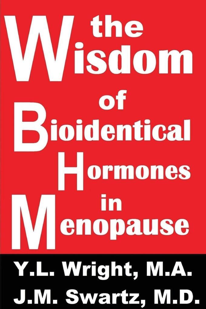 The Wisdom of Bioidentical Hormones in Menopause!.pdf