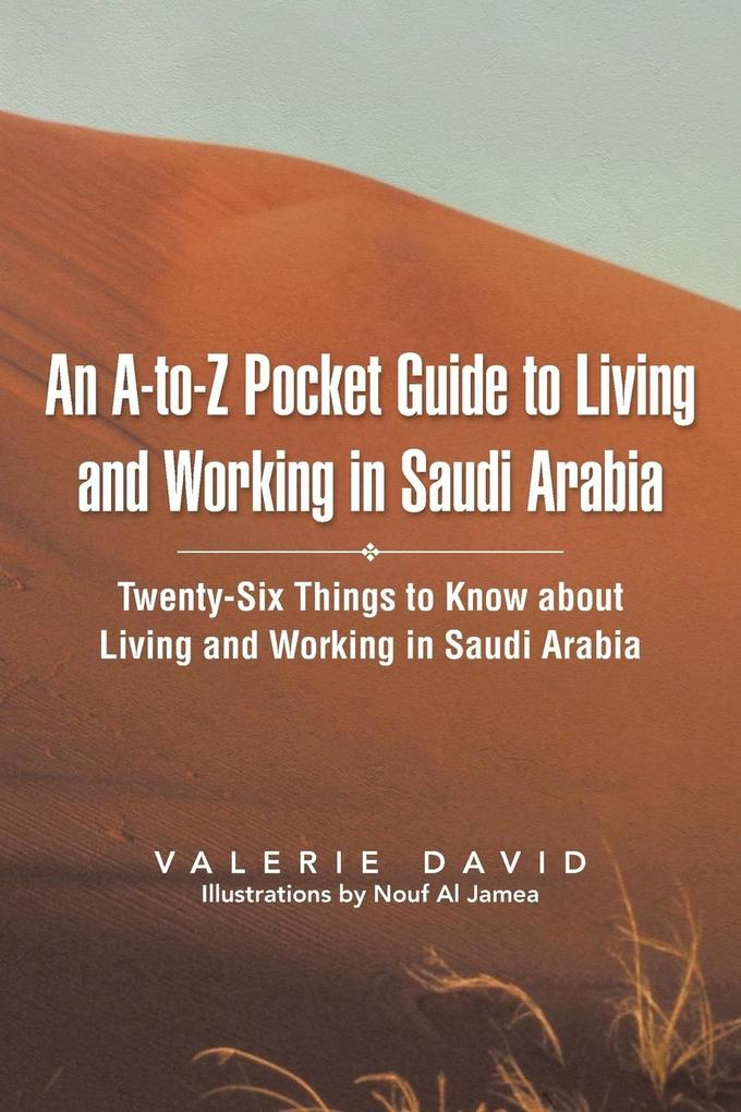 An A-To-Z Pocket Guide to Living and Working in Saudi Arabia.pdf