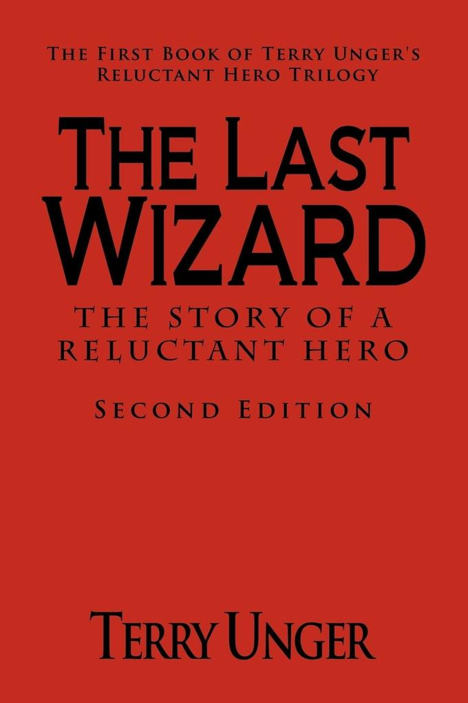 The Last Wizard - The Story of a Reluctant Hero Second Edition.pdf
