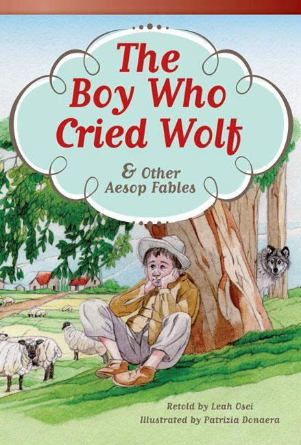 The Boy Who Cried Wolf and Other Aesop Fables (Library Bound) (Fluent Plus).pdf